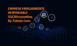 Copy of EMPRESA FAMILIARMENTE RESPONSABLE SIUCMicrocreditos