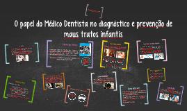 O papel do Médico Dentista no diagnóstico e prevenção de mau