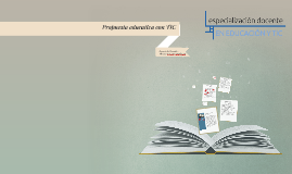Propuestas educativas con TIC para la Formación Docente 1