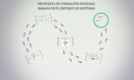 PROPUESTA DE FORMACIÓN INTEGRAL BASADA EN EL ENFOQUE DE SIST
