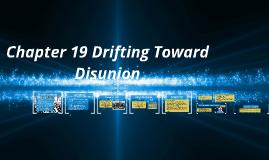 Ch 19 Drifting To