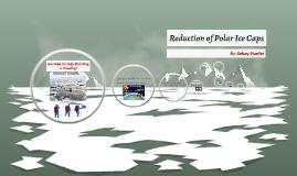 Reduction of Polar Ice Caps