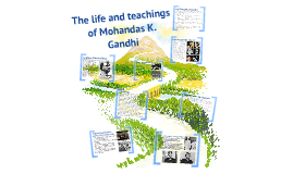 Copy of The Life And Teachings Of Mohandas K. Gandhi