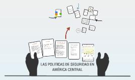 LAS POLITICAS DE SEGURIDAD EN AMÉRICA CENTRAL