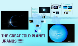 THE GREAT COLD PLANET URANUS