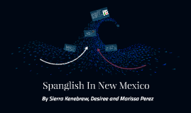 Spanglish In New Mexico
