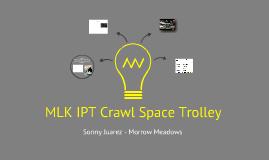 MLK Crawl Space Trolley