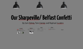 Our Sharpeville/ Belfast Confetti