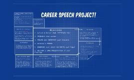 Career speech project!