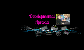 Developmental Apraxia