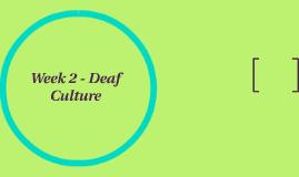 Week 2 - Deaf Culture