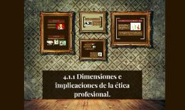 4.1.1 Dimensiones e implicaciones de la ética profesional.