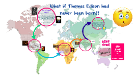 What if Thomas Edison had never been born????
