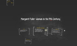 Margaret Fuller: Woman in the 19th Century