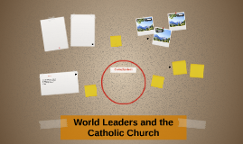World Leaders and the Catholic Church