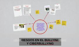 RIESGOS EN EL BULLYING Y CIBERBULLYING