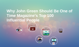 Why John Green Should Be One of Time Magazine's Top 100 Infl