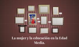 La mujer y la educación en la Edad Media.