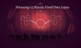 Hwasong-12 Missile Fired Over Japan