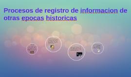 Procesos de registro de informacion de otras epocas historic