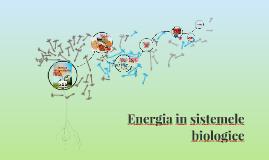 Copy of Energia in sistemele biologice
