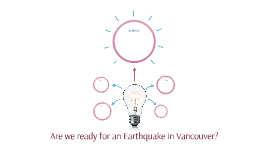 Are we ready for an Earthquake in Vancouver?