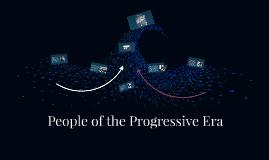 People of the Progressive Era