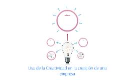 Uso de la Creatividad en la creacion de una empresa