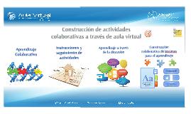 Construcción de actividades colaborativas a través de aula virtual (Docente)