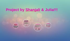 Project by Shanjali & Julia!!!