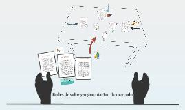 Redes de valor y segmentacion de mercado