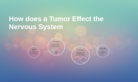 How does a Tumor Effect the Nervous System