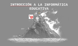 introduccion a la informatica educativa