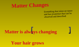 Matter Changes