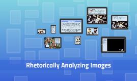 Applying Rhetorical Analysis to Visual Images