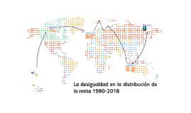 La desigualdad en la distribución de la renta 1980-2017 (¿Po