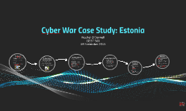 Cyber War Case Study: Estonia