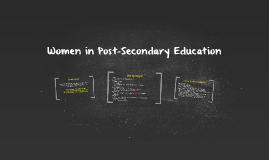 Women in Post-Secondary Education