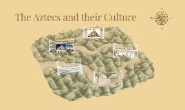 the aztecs and their culture