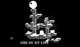 DREAW MY LIFE