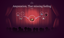 Copy of Amputation, That missing feeling