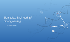 Copy of Biomedical Engineering/ Bioengineering