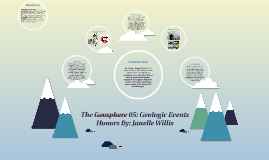 The Geosphere 05: Geologic Events Honors By: Janelle Willis