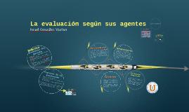 Copy of La evaluación según sus agentes