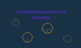 Los Cuatro Sectores De La Economia