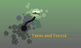Farm and Forest