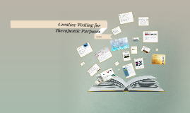 Copy of Creative Writing for Therapeutic Purposes