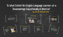 To What Extent Are English Language Learners at a Disadvanta