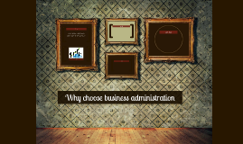 Why choose business administration
