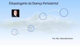 Etiopatogenia da Doença Periodontal